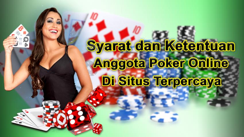syarat dan ketentuan anggota poker onlne di situs terpercaya